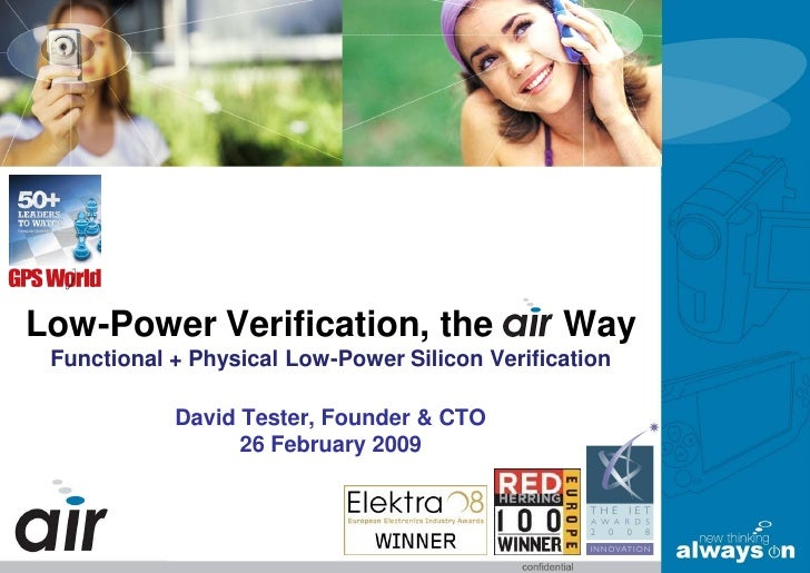 Low-Power Verification, the                     Way  Functional + Physical Low-Power Silicon Verification              Dav...