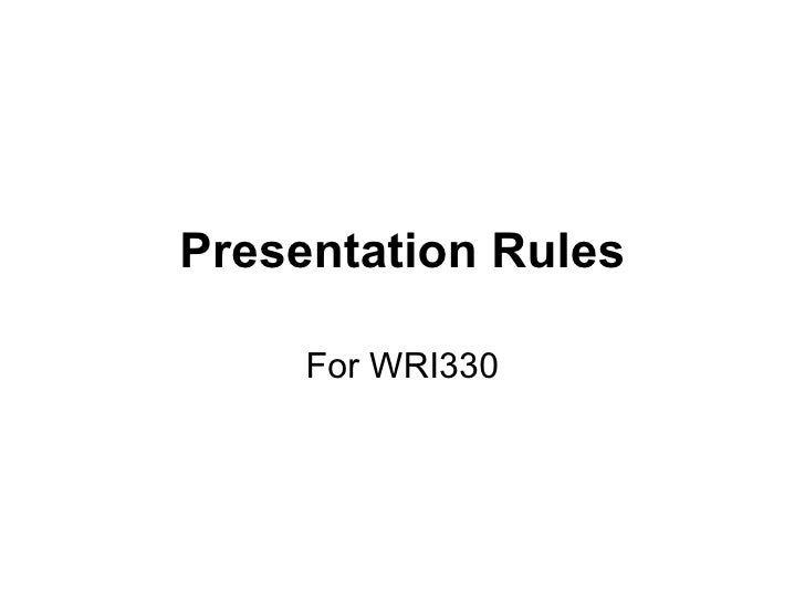 Presentation Rules For WRI330