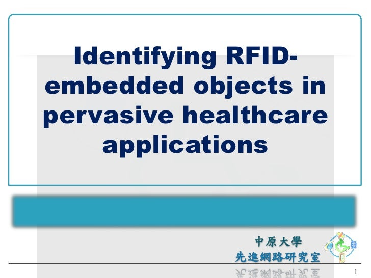 Identifying RFID- embedded objects in pervasive healthcare     applications                           1