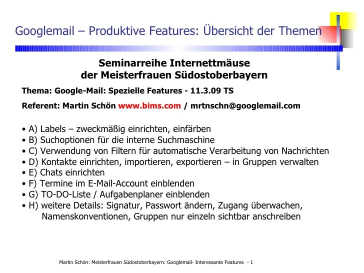 Googlemail – Produktive Features: Übersicht der Themen <ul><li>A) Labels – zweckmäßig einrichten, einfärben </li></ul><ul>...