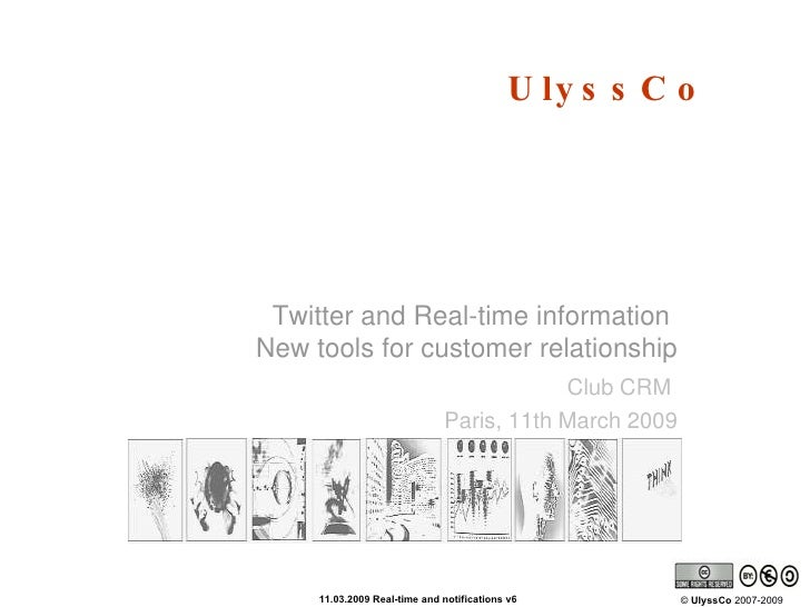 Twitter and Real-time information  New tools for customer relationship Club CRM  Paris, 11th March 2009