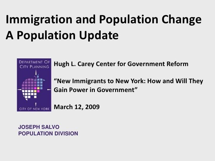 "Immigration and Population Change<br />A Population Update<br />Hugh L. Carey Center for Government Reform <br />""New Immi..."