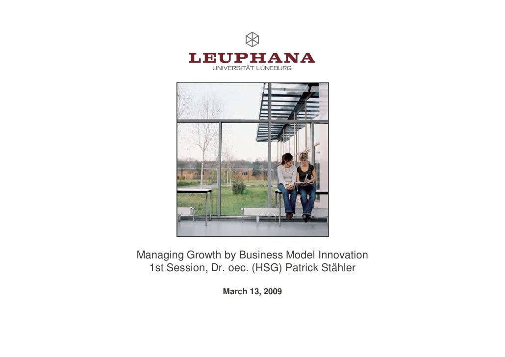 Growth by business model innovation, a lecture at Leuphana University