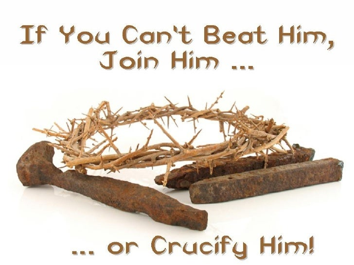 090315   Beat Him, Join Him, Or Crucify Him 03 Frowning On Fun