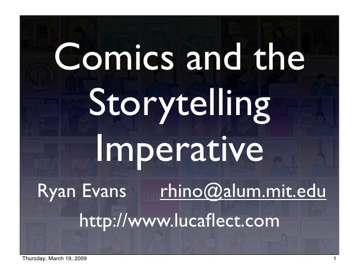 Comics and the             Storytelling              Imperative      Ryan Evans    rhino@alum.mit.edu           http://www...