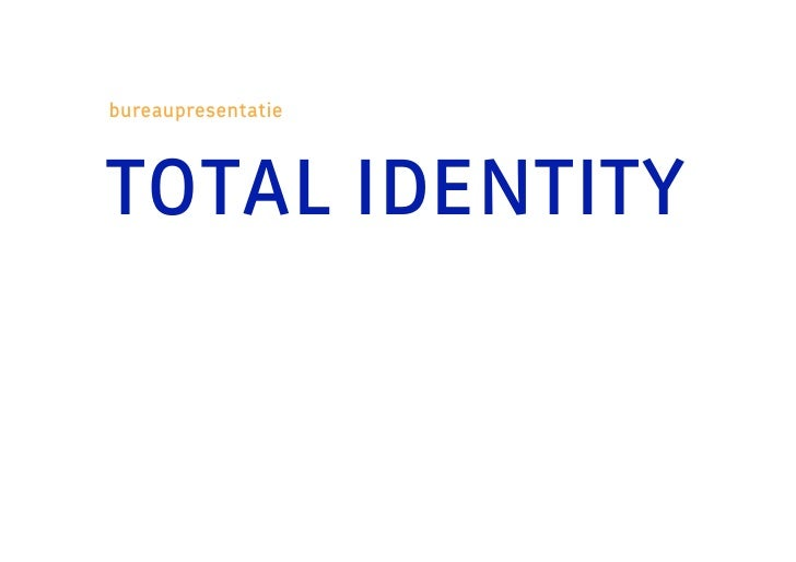 bureaupresentatie           TOTAL IDENTITY 2009