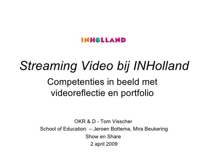 Streaming Video bij INHolland OKR & D - Tom Visscher  School of Education  – Jeroen Bottema, Mira Beukering Show en Share ...