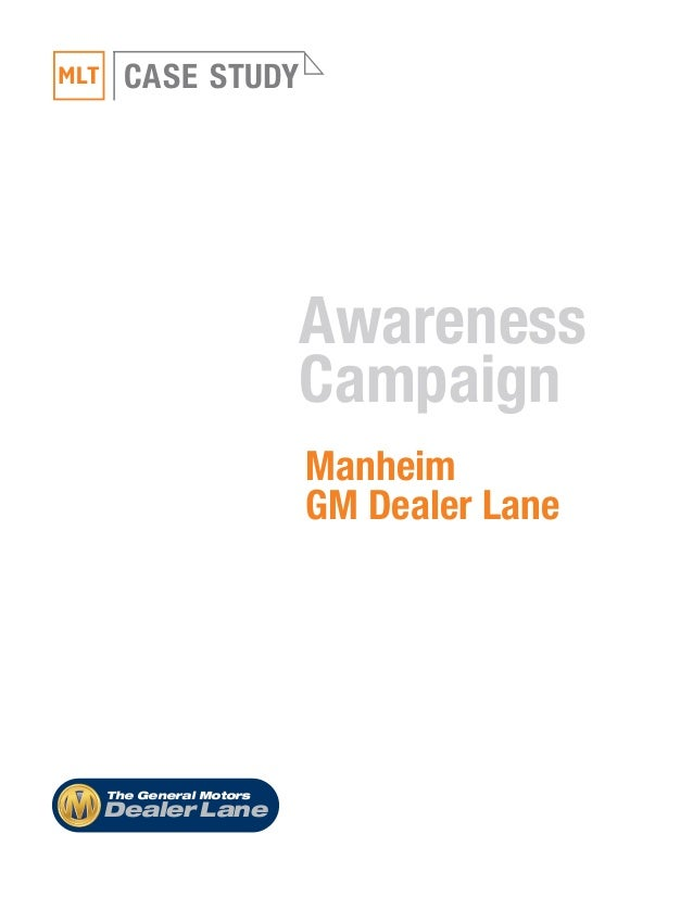CASE STUDY Awareness Campaign Manheim GM Dealer Lane The General ...