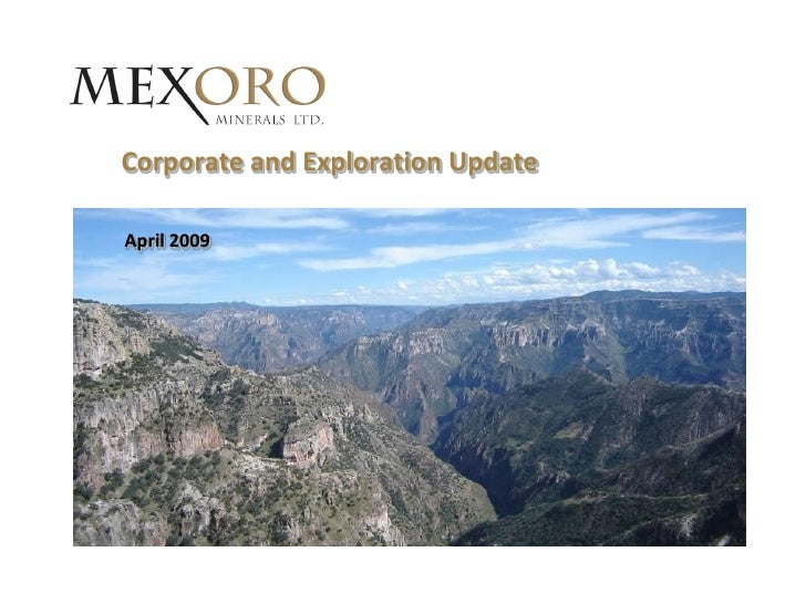 Corporate and Exploration Update  April 2009