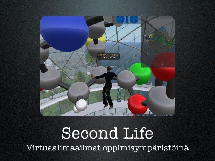 Second Life Virtuaalimaailmat oppimisympäristöinä