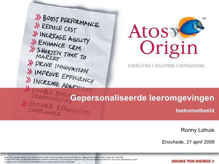 Gepersonaliseerde leeromgevingen toekomstbeeld Ronny Lohuis Enschede, 21 april 2009