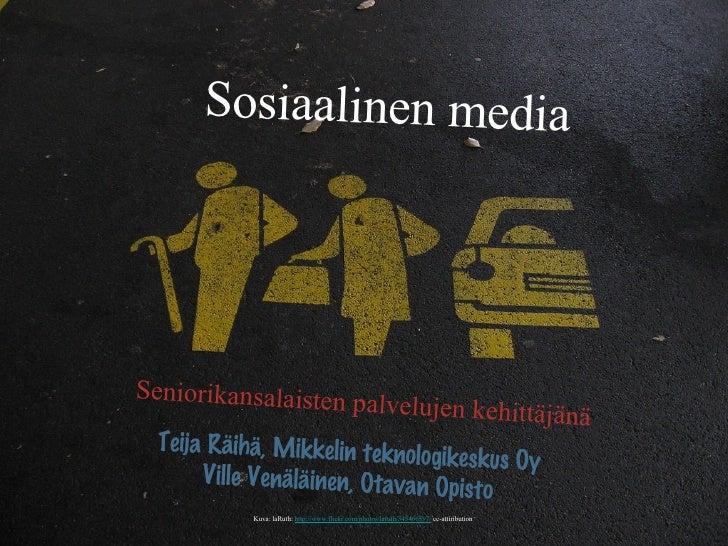 Teija Räihä, Mikkelin teknologikeskus Oy Ville Venäläinen, Otavan Opisto Seniorikansalaisten palvelujen kehittäjänä Sosiaa...