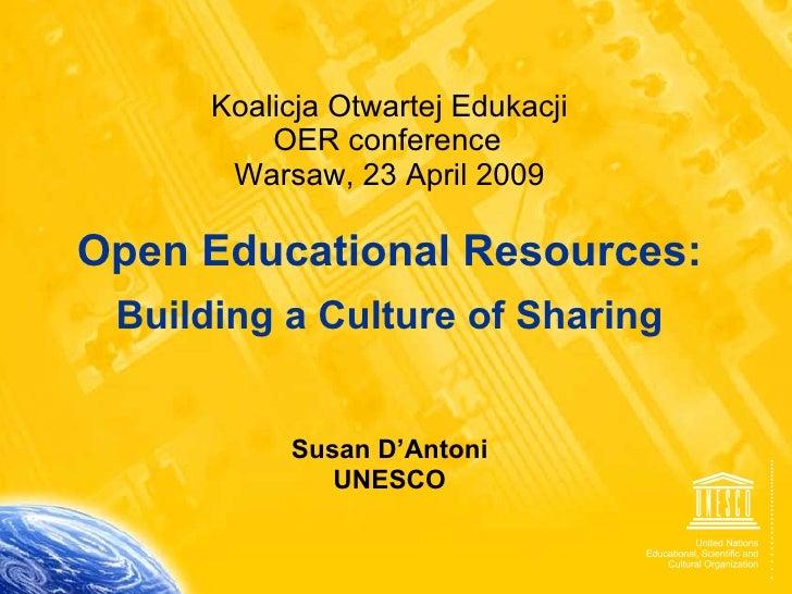 Koalicja Otwartej Edukacji OER conference   Warsaw, 23 April 2009 Open Educational Resources: Building a Culture of Sharin...
