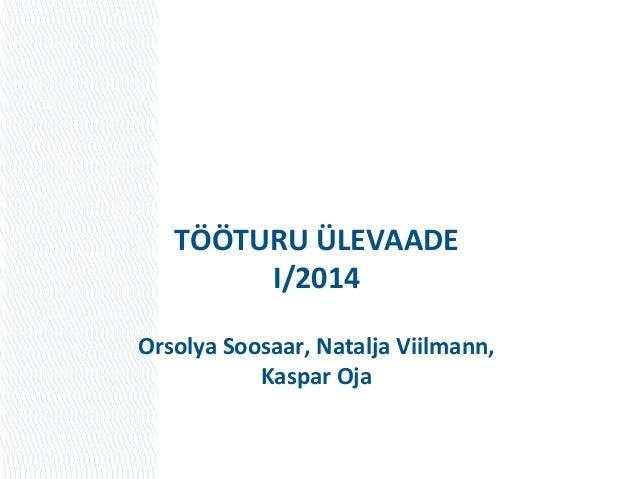 Tööturu Ülevaade 1/2014