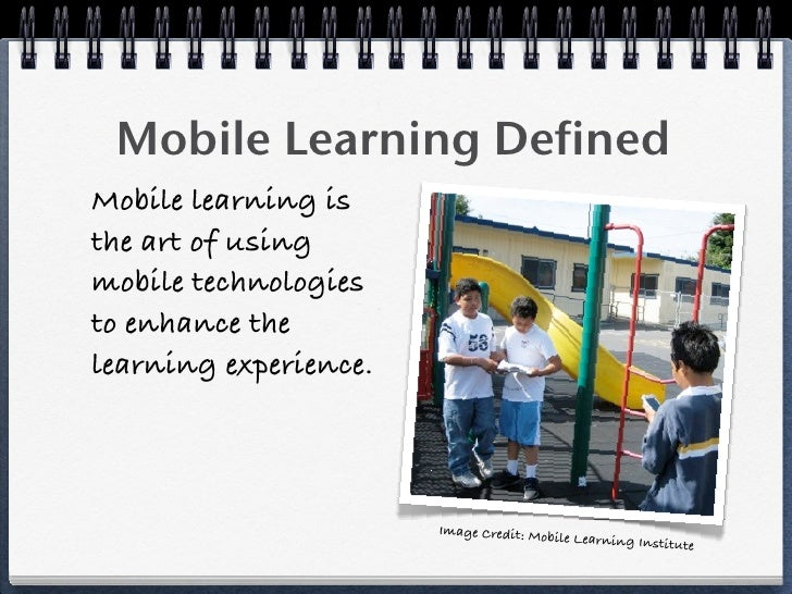 Mobile Learning Mobile Learning Defined Mobile