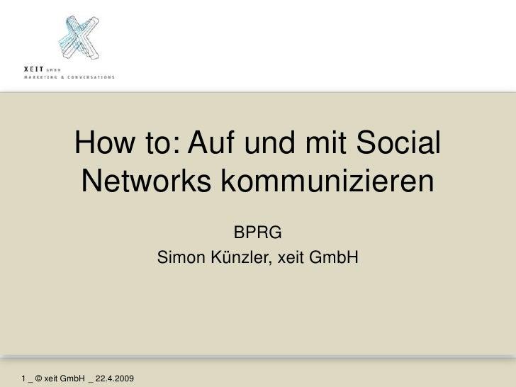 How to: Auf und mit Social             Networks kommunizieren                                       BPRG                  ...