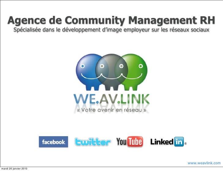 Agence de Community Management RH          Spécialisée dans le développement d'image employeur sur les réseaux sociaux    ...