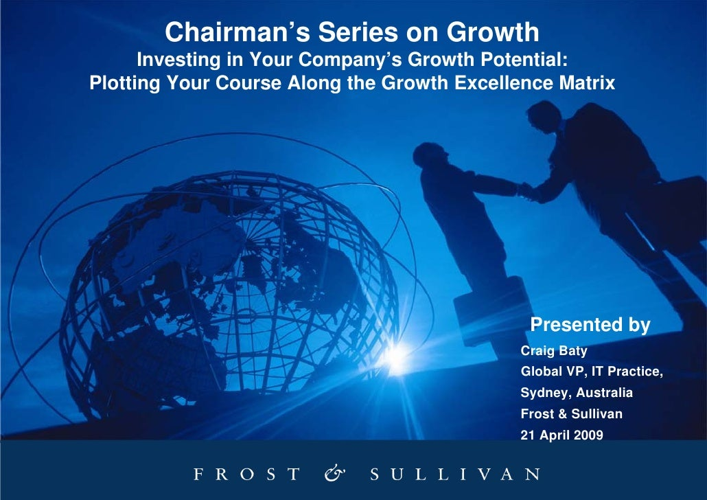 Chairman's Series on Growth       Investing in Your Company's Growth Potential: Plotting Your Course Along the Growth Exce...