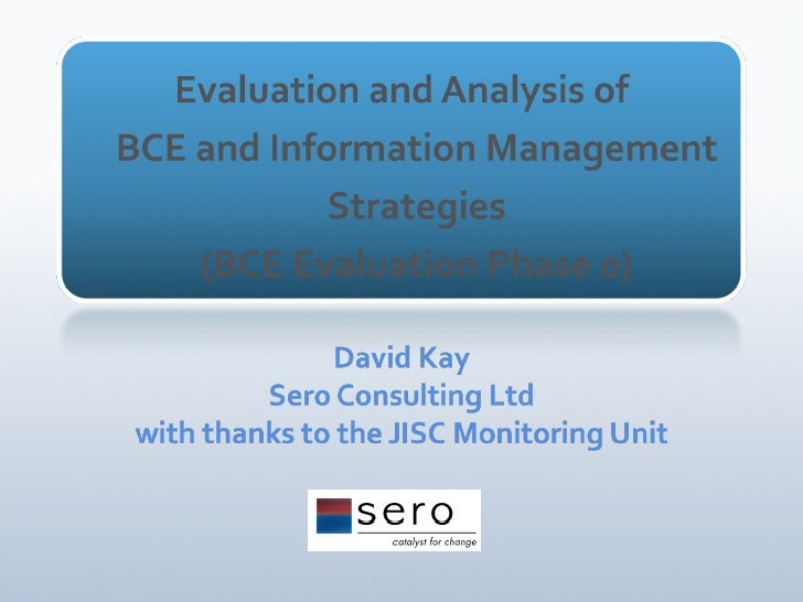 Evaluation and Analysis of BCE and Information Management Strategies