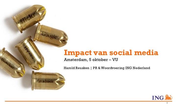 Impact van social mediaAmsterdam, 5 oktober – VUHarold Reusken | PR & Woordvoering ING Nederland                          ...