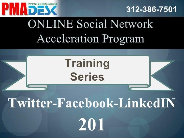 Twitter-Facebook-LinkedIN 201 ONLINE Social Network Acceleration Program Training Series 312-386-7501