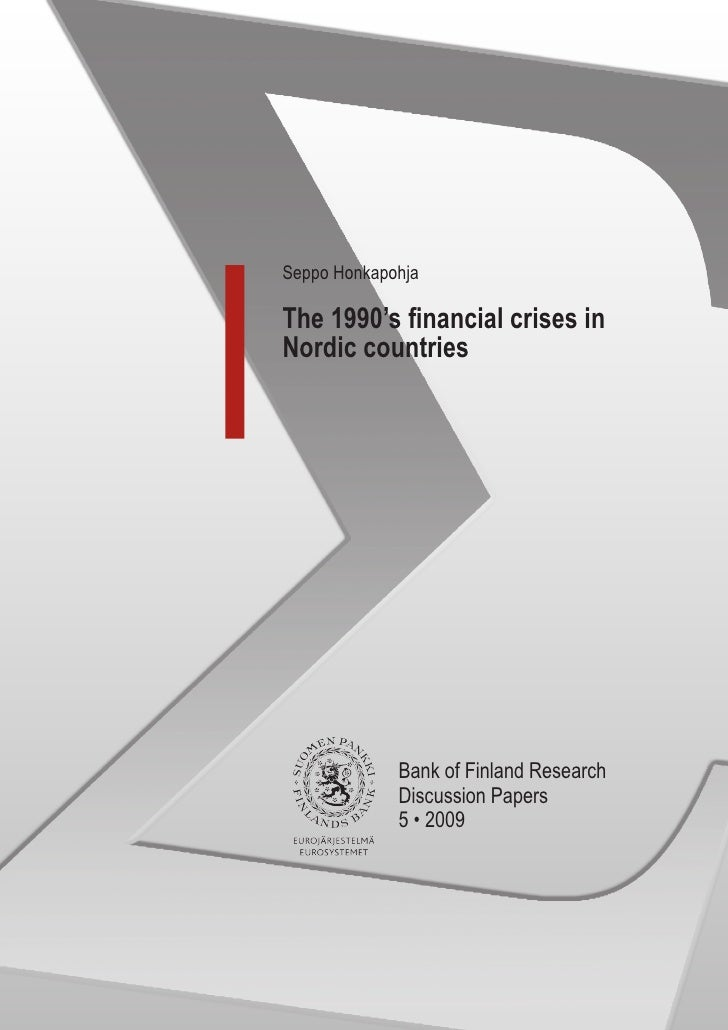 Seppo Honkapohja  The 1990's financial crises in Nordic countries                  Bank of Finland Research              D...