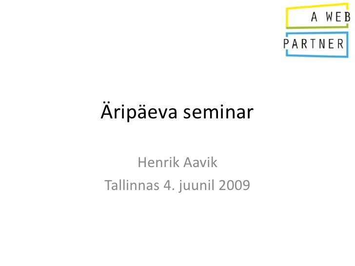 Henrik Aavik osalusturunduse intro 2009-06-04 ÄP töötoas