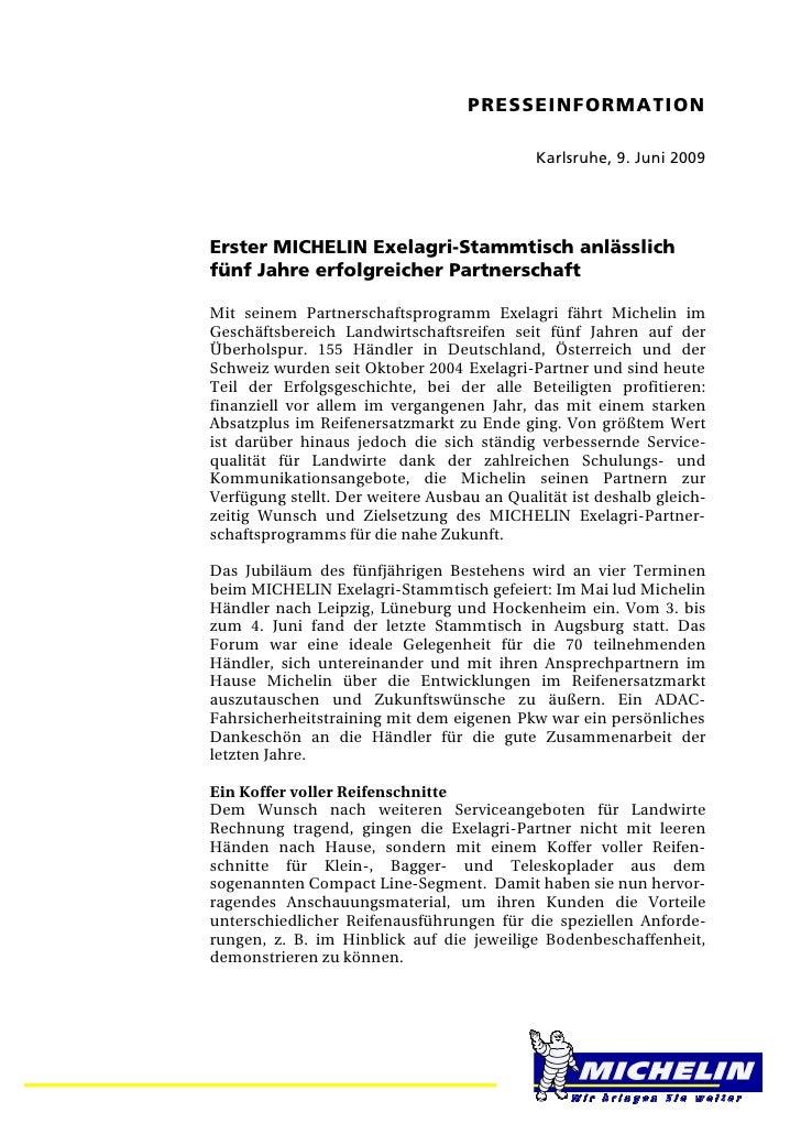 PRESSEINFORMATION                                            Karlsruhe, 9. Juni 2009Erster MICHELIN Exelagri-Stammtisch an...
