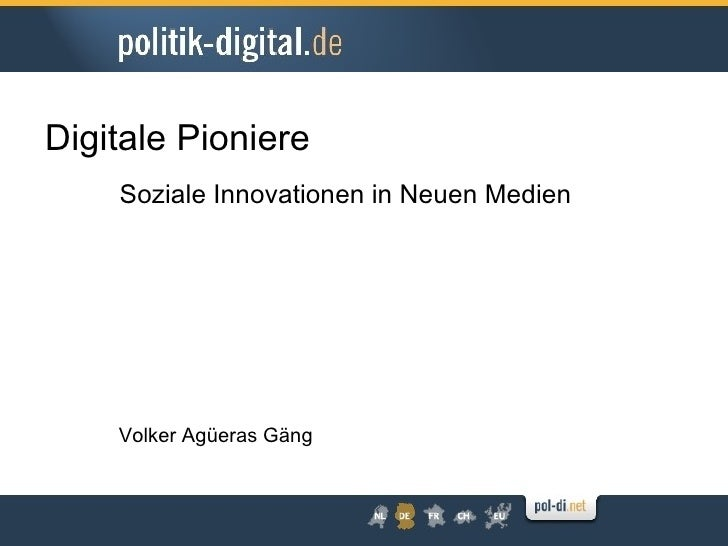 Digitale Pioniere     Soziale Innovationen in Neuen Medien         Volker Agüeras Gäng