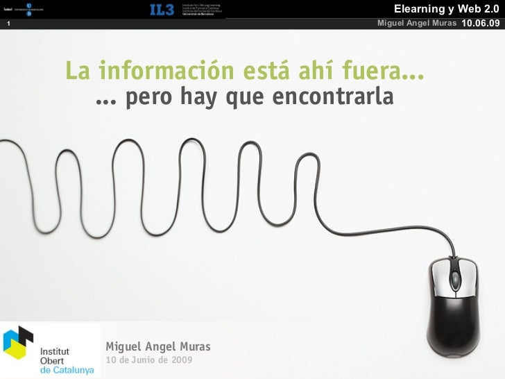 [   ]                            Elearning y Web 2.0 1                                  Miguel Angel Muras 10.06.09       ...