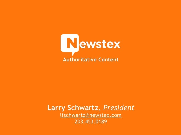 Authoritative Content     Larry Schwartz, President    lfschwartz@newstex.com          203.453.0189                       ...