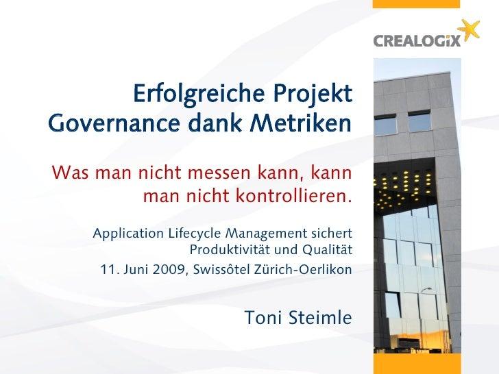 Erfolgreiche ProjektGovernance dank MetrikenWas man nicht messen kann, kann        man nicht kontrollieren.    Application...