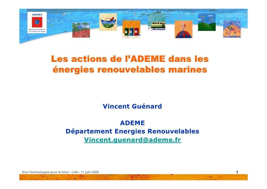 Les actions de l'ADEME dans les                    énergies renouvelables marines                                         ...