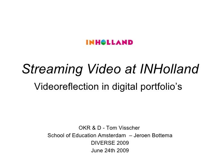 Streaming video at INHolland: Videoreflection in digital portfolio