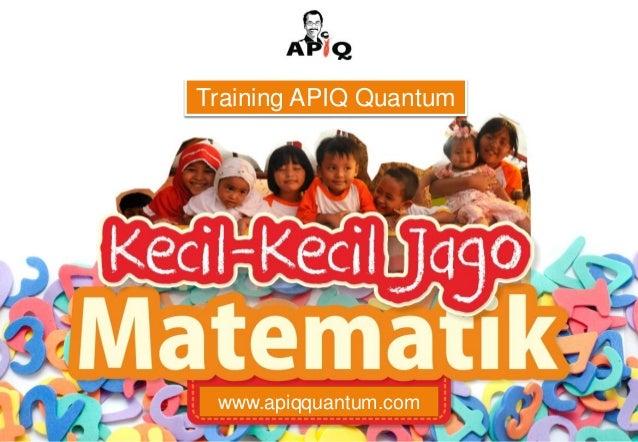 Materi APIQ: Kecil-kecil Jago Matematika