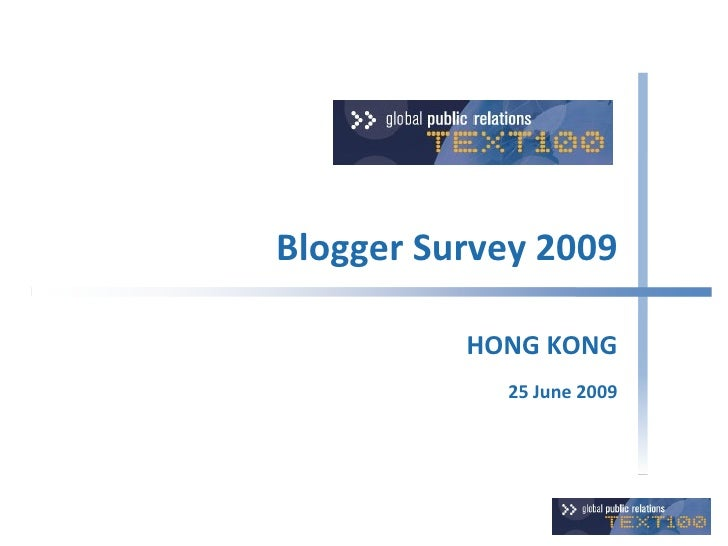 Text 100 Gobal Blogger Survey 2009 - Hong Kong Report