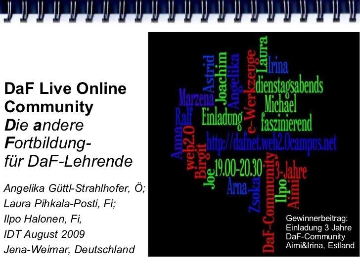 DaF Live Online  Community  D ie  a ndere  F ortbildung- für DaF-Lehrende Angelika Güttl-Strahlhofer, Ö; Laura Pihkala-Pos...