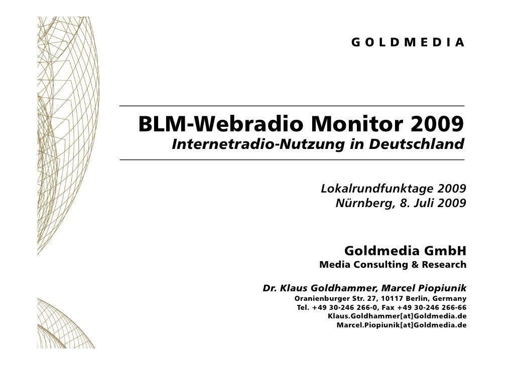 BLM-Webradio Monitor 2009   Internetradio-Nutzung in Deutschland                          Lokalrundfunktage 2009          ...