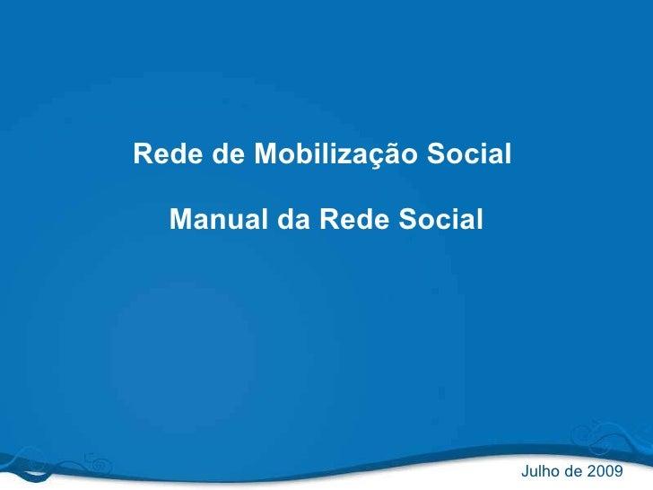 Rede de Mobilização Social  Manual da Rede Social