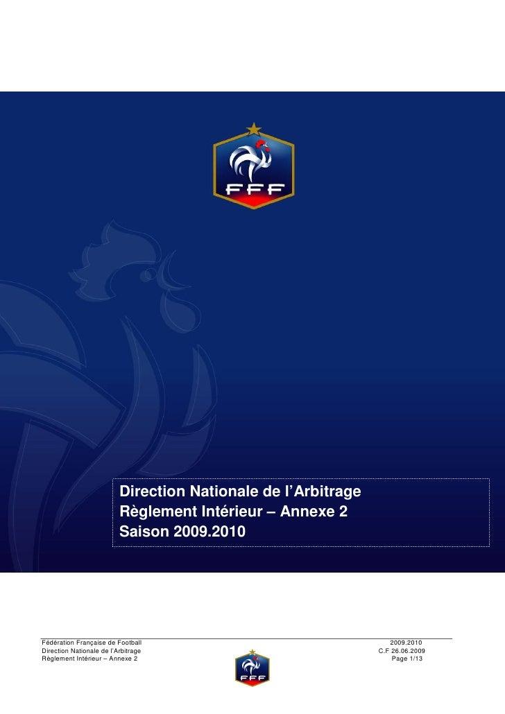 Direction Nationale de l'Arbitrage                           Règlement Intérieur – Annexe 2                           Sais...