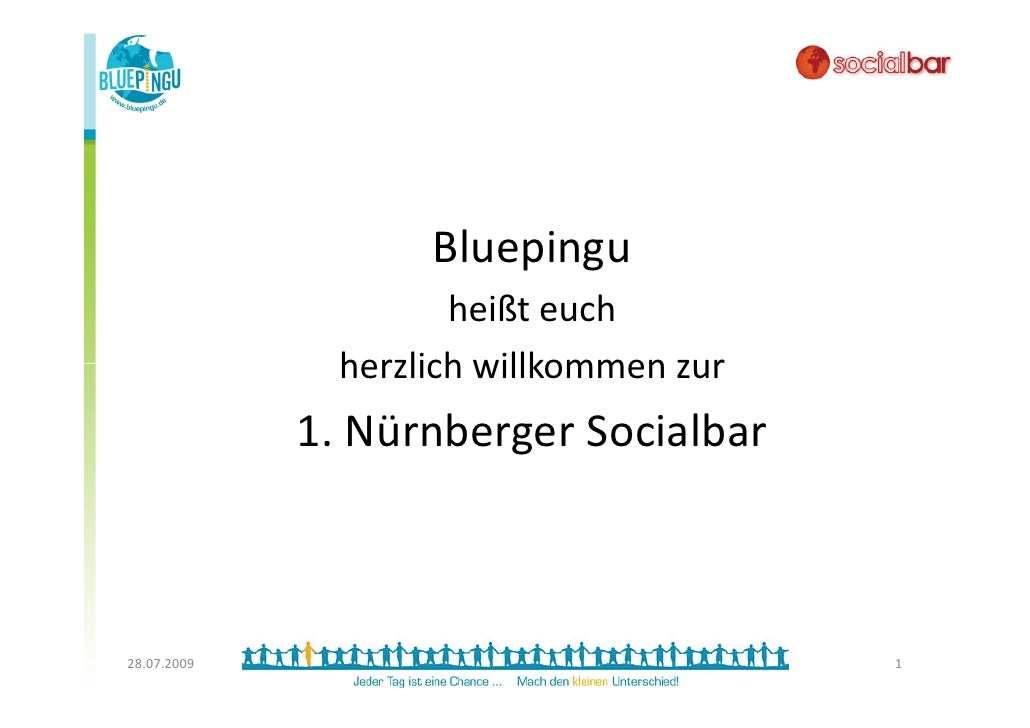 Bluepingu                       heißt euch                herzlich willkommen zur              1. Nürnberger Socialbar    ...