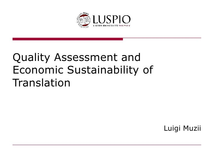 Quality Assessment and Economic Sustainability of Translation Luigi  Muzii