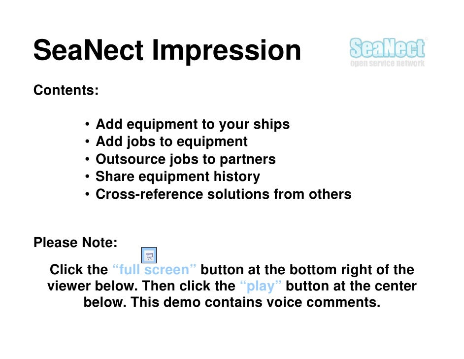 SeaNect Impression Contents:         •   Add equipment to your ships        •   Add jobs to equipment        •   Outsource...