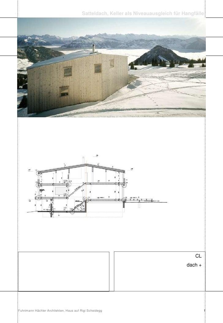 Fuhrimann Hächler Architekten, Haus auf Rigi Scheidegg<br />1<br />Satteldach, Keller als Niveauausgleich für Hangfälle<br...