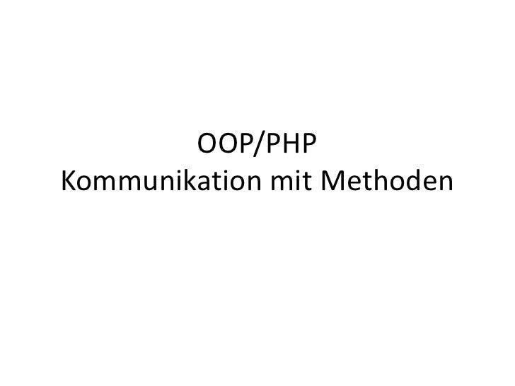 OOP/PHPKommunikation mit Methoden<br />