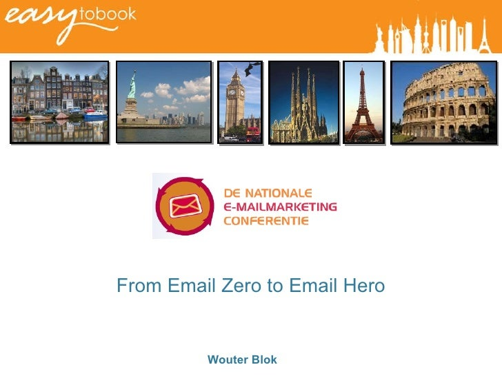 Wouter Blok From Email Zero to Email Hero