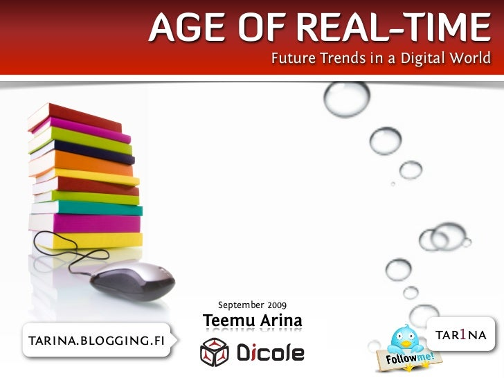 AGE OF REAL-TIME                                Future Trends in a Digital World                          September 2009  ...