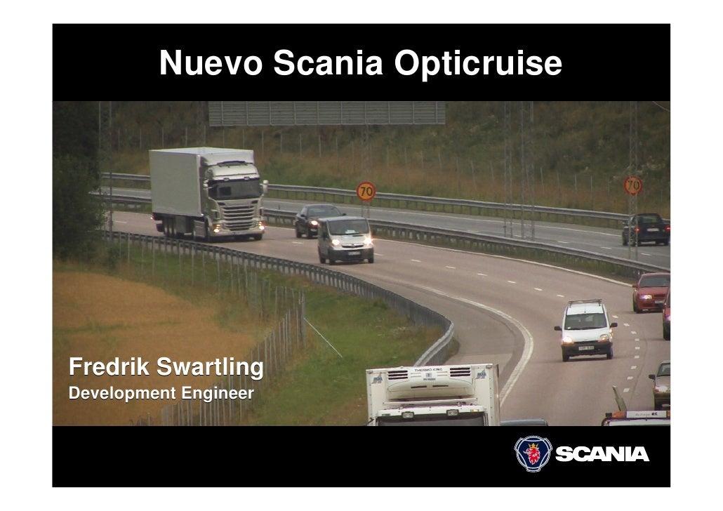 Nuevo Scania Opticruise     Fredrik Swartling Development Engineer