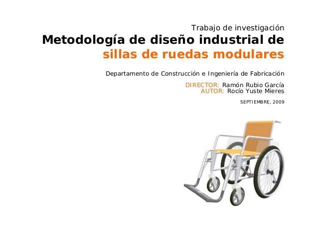 Trabajo de investigación Metodología de diseño industrial de sillas de ruedas modulares Departamento de Construcción e Ing...