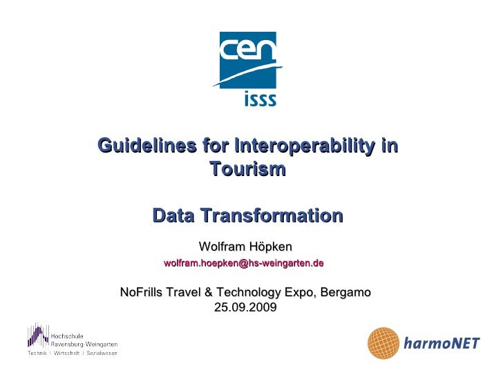 Guidelines for Interoperability in Tourism Data Transformation Wolfram Höpken [email_address]   NoFrills Travel & Technolo...